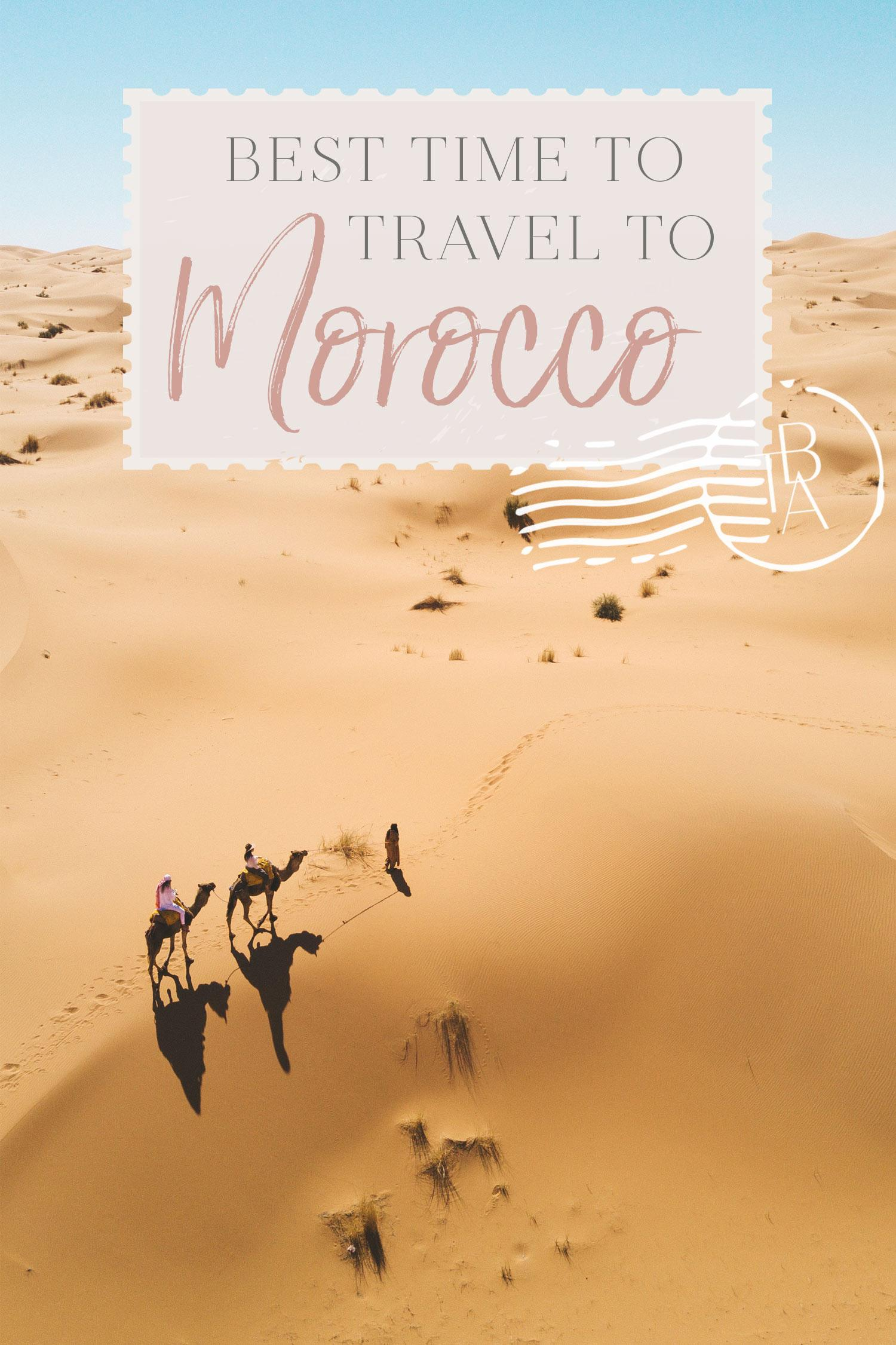The best time to travel in morocco