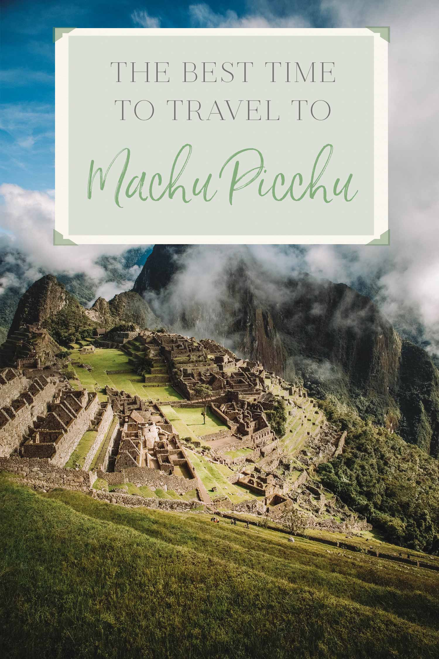 The best time to watch Machu Picchu